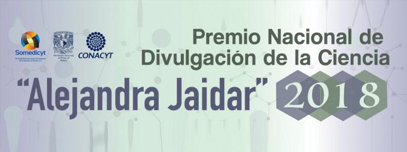 """Premio Nacional de Divulgación de la Ciencia 2018 """"Alejandra Jaidar"""""""